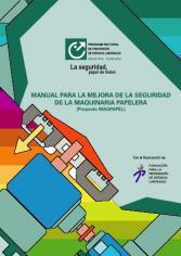 Manual para la mejora de la seguridad de la maquinaria papelera. Proyecto MAQPAPEL, 2006